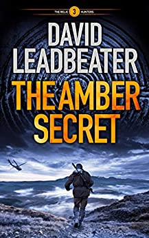 The Amber Secret (The Relic Hunters Book 3) by [Leadbeater, David]