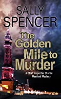The Golden Mile to Murder (A Chief Inspector Woodend Myst)