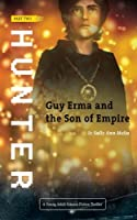 Hunter: A Young Adult Science Fiction Thriller (Guy Erma and the Son of Empire)