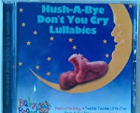 Hush-A-Bye Don't You Cry Lullabies