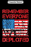 Composition Notebook: Remember Everyone Deployed Military American Flag  Journal/Notebook Blank Lined Ruled 6x9 100 Pages