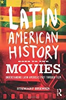 Latin American History Goes to the Movies (Tayl70  13 06 2019)
