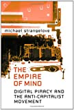 The Empire Of The Mind: Digital Piracy and the Anti-Capitalist Movement (Digital Futures)