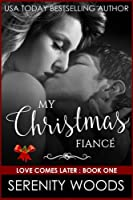 My Christmas Fiancé (Love Comes Later)