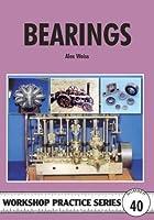 Bearings (Workshop Practice) by Alex Weiss(2008-07-30)