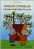 Giulio coniglio e il paese degli alberi di carote