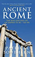 Ancient Rome: The Rise and Fall of an Empire 753 BC - AD 476