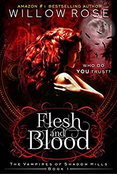 Flesh and Blood (The Vampires of Shadow Hills Book 1) by [Rose, Willow]