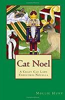 Cat Noel (Crazy Cat Lady cozy mysteries)