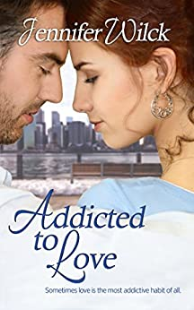 Addicted to Love (Serendipity Book 1) by [Wilck, Jennifer]