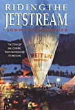 Riding the Jetstream: The Story of Ballooning : From Montgolfier to Breitling