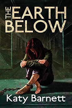 The Earth Below by [Barnett, Katy]