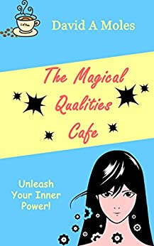 The Magical Qualities Cafe by [Moles, David]