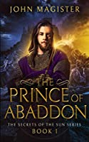The Prince Of Abaddon: An atmospheric fairytale of magick... (The Secrets Of The Sun Series)