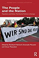 The People and the Nation: Populism and Ethno-Territorial Politics in Europe (Extremism and Democracy)