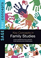 Key Concepts in Family Studies (SAGE Key Concepts series)