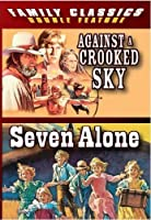 Against a Crooked Sky, Seven Alone Dual Pk