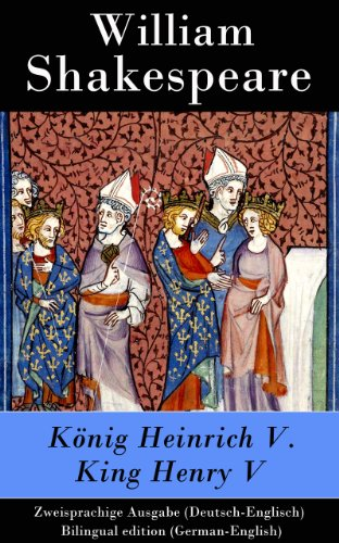 Download König Heinrich V. / King Henry V - Zweisprachige Ausgabe (German Edition) B00KFA1B9Y