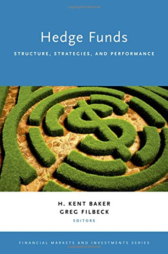 Download Hedge Funds: Structure, Strategies, and Performance (Financial Markets and Investments) 0190607378