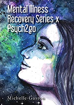 Mental Illness Recovery Series x Psych2go by [Gaston, Michelle]