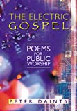 The Electric Gospel: Poems for Public Worship