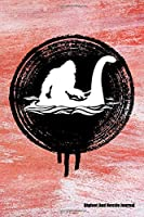 Bigfoot and Nessie Journal: Bigfoot Journal, Nessie Journal, Journal for Bigfoot and Nessie Lovers, Gift for Bigfoot and Nessie Lovers, Monster Lover Journal
