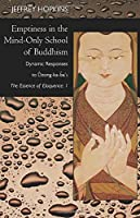 Emptiness in the Mind-Only School of Buddhism (Philip E. Lilienthal Book in Asian Studies)