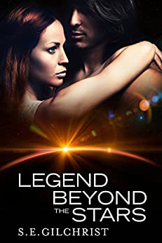 Legend Beyond The Stars (Legends of the Seven Galaxies Book 1) by [Gilchrist, S E]