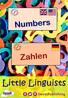 [Publishing, Duvet]のNumbers / Zahlen: Little Linguists: English / German, Englisch / Deutsch (English Edition)