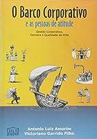 Barco Corporativo E As Pessoas De Atitude, O - Gestao Corporativa, Car