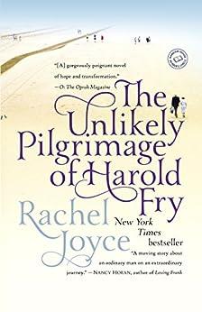 The Unlikely Pilgrimage of Harold Fry: A Novel by [Joyce, Rachel]