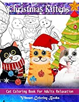 Christmas Kittens: Cat coloring book for adults relaxation