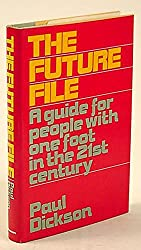 The future file: A guide for people with one foot in the 21st century