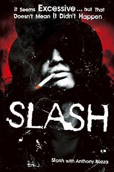Slash: The Autobiography by [Slash]