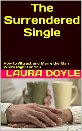 The surrendered single how to attract and marry the man whos right the surrendered single how to attract and marry the man whos right for you by fandeluxe Choice Image