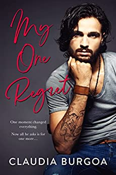 My One Regret by [Burgoa, Claudia]