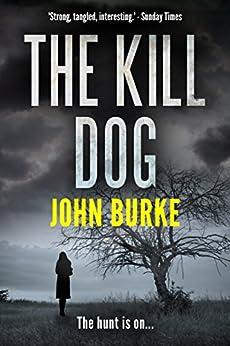 The Kill Dog by [Burke, John]