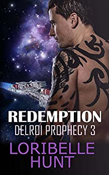 Redemption (Delroi Prophecy Book 3) by [Hunt, Loribelle]