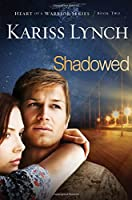 Shadowed (Heart of a Warrior)