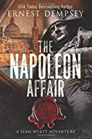 The Napoleon Affair: A Sean Wyatt Archaeological Thriller (Sean Wyatt Adventure)