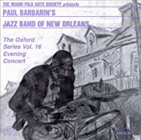 The Miami Folk Artists Society Presents Paul Barbarin's Jazz Band Of New Orleans : The Oxford Series, Vol. 16, Evening Concert