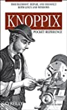 Knoppix: Pocket Reference, Troubleshoot, Repair, And Disinfect Both Linux And Windows