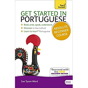 Get Started in Portuguese Absolute Beginner Course: The essential introduction to reading, writing, speaking and understanding a new language (Teach Yourself Language)