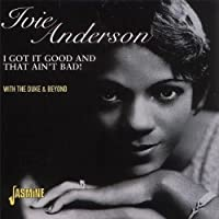 I Got It Good And That Ain't Bad! - With The Duke & Beyond [ORIGINAL RECORDINGS REMASTERED] by Ivie Anderson (2000-02-08)