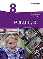 P.A.U.L. D. (Paul) 8. Schuelerbuch. Persoenliches Arbeits- und Lesebuch Deutsch - Differenzierende Ausgabe