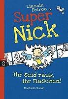 Super Nick 02 - Ihr seid raus, ihr Flaschen!: Ein Comic-Roman Band 2
