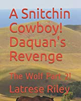 A Snitchin Cowboy! Daquan's Revenge: The Wolf Part 2!