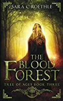 The Blood Forest (The Tree of Ages Series)