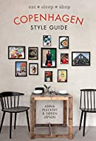 Copenhagen Style Guide: Eat Sleep Shop by Anna Peuckert Soren Jepsen(2017-03-07)