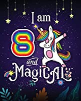 I am 8 and Magical: Unicorn Kids Journal for Girls, Draw and Write Sketchbook, Notebook Birthday Presents for 8 Year Old Girl